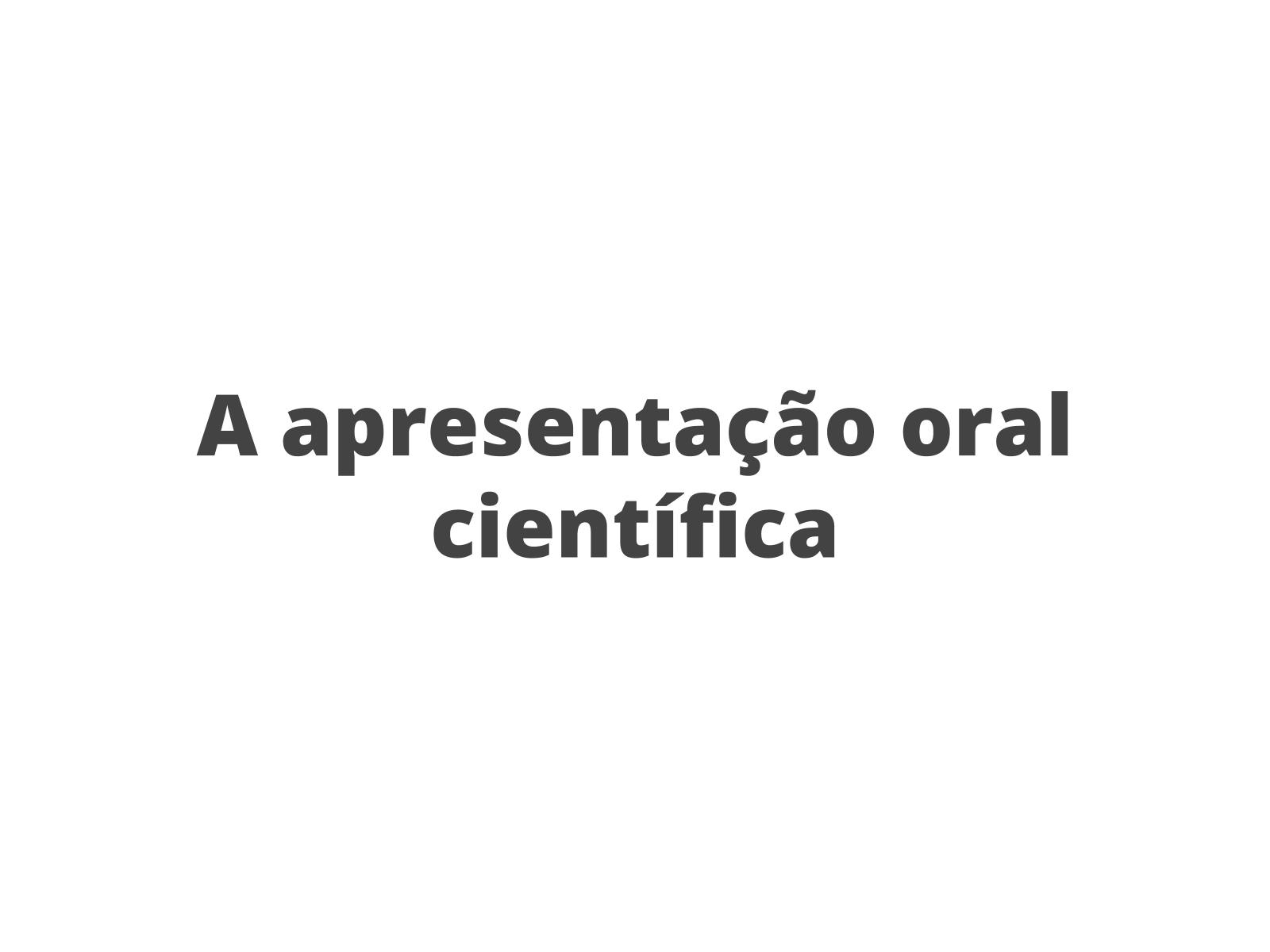 A apresentação oral científica