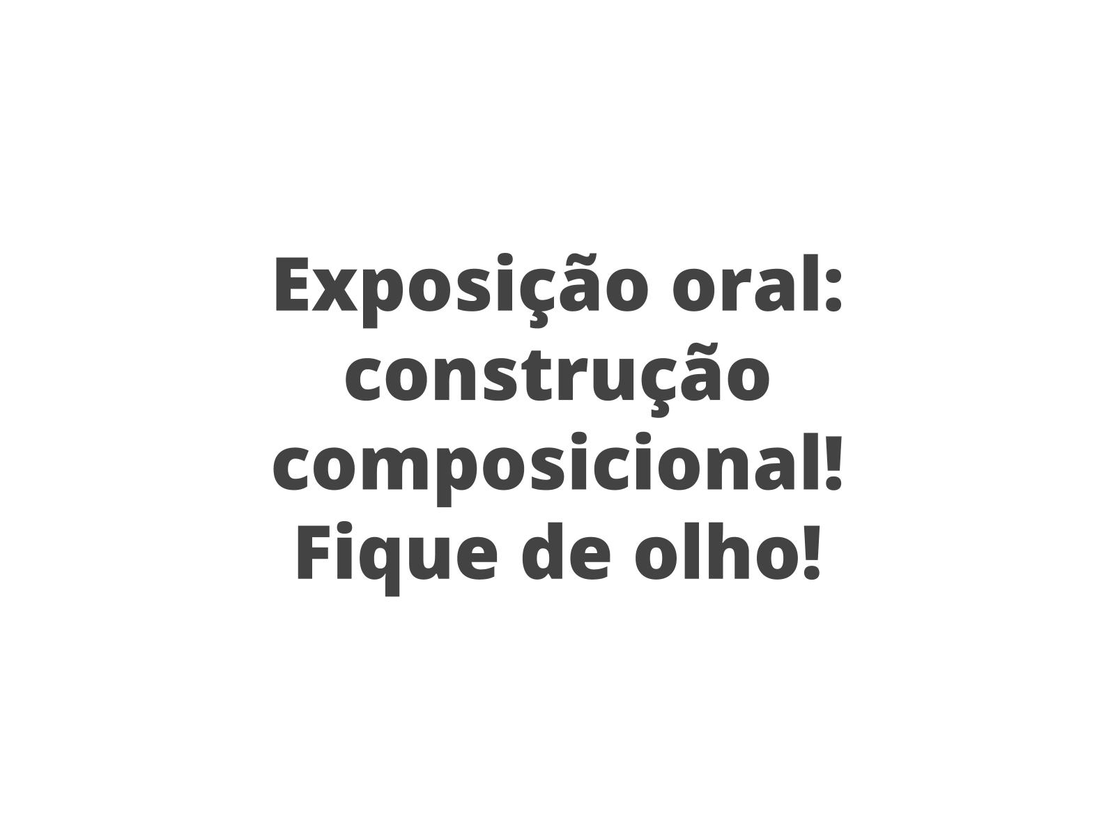 Exposição oral: construção composicional