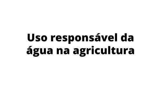 Agricultura e Água