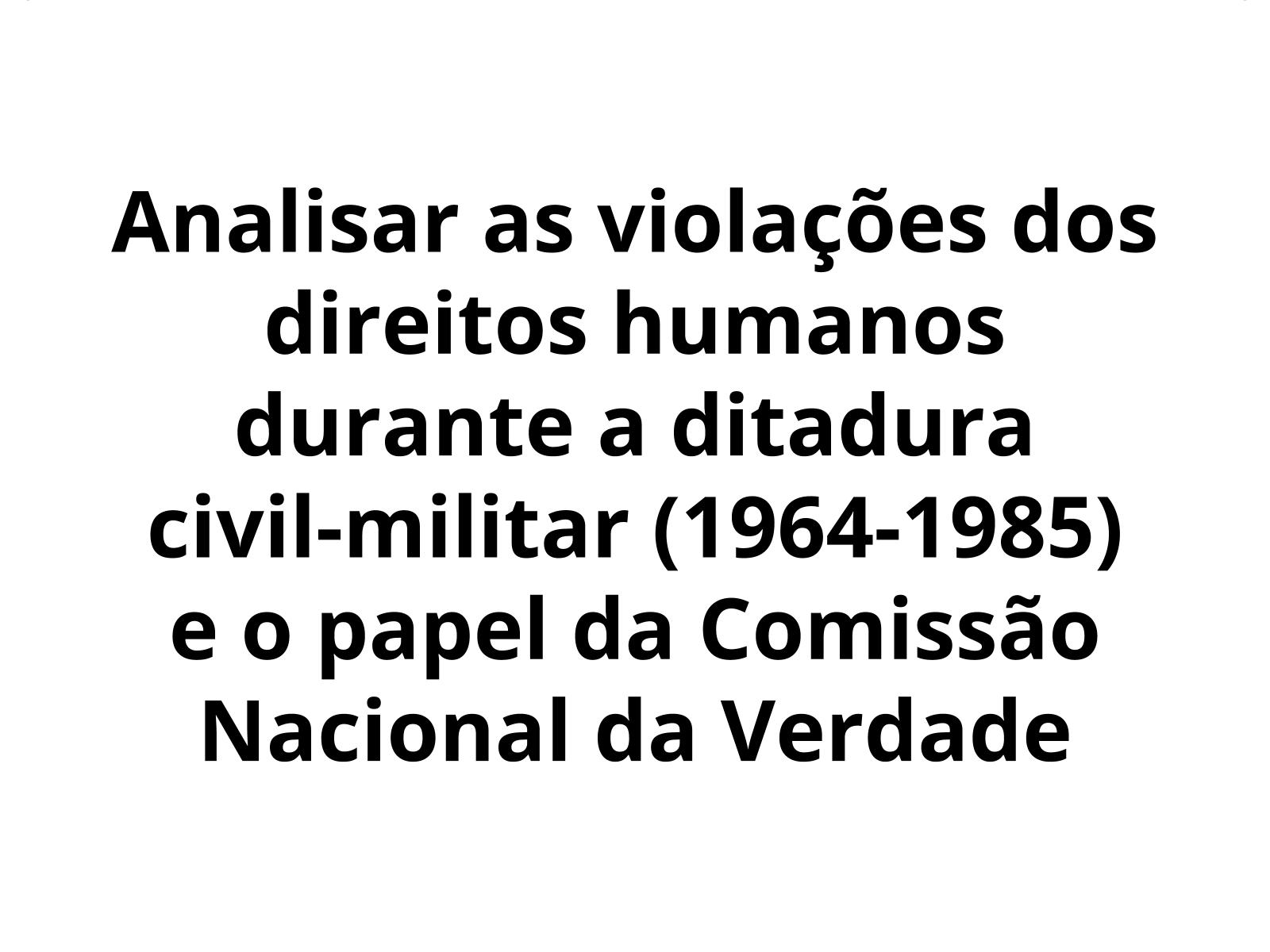 Ditadura civil-militar: memória e direitos humanos