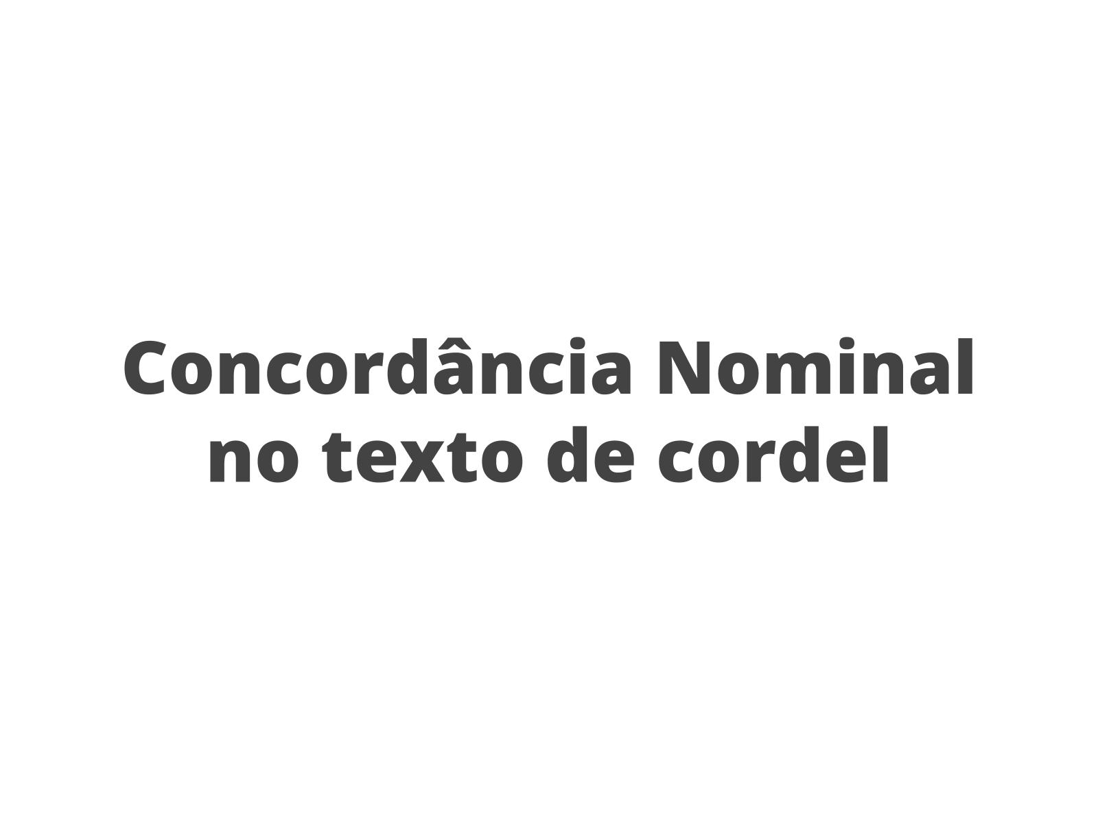 Descobrindo a concordância nominal a partir da leitura de um texto de cordel
