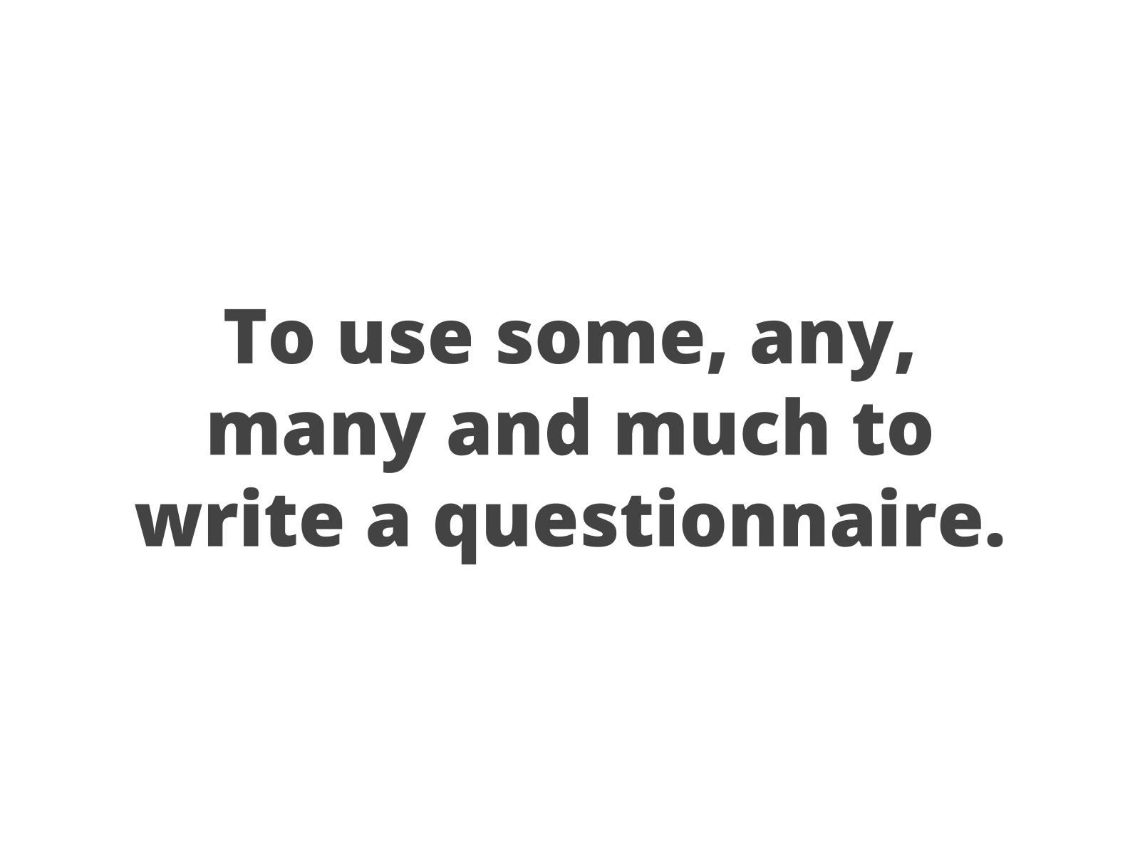 Utilizando some, any, many e much para produzir um questionário