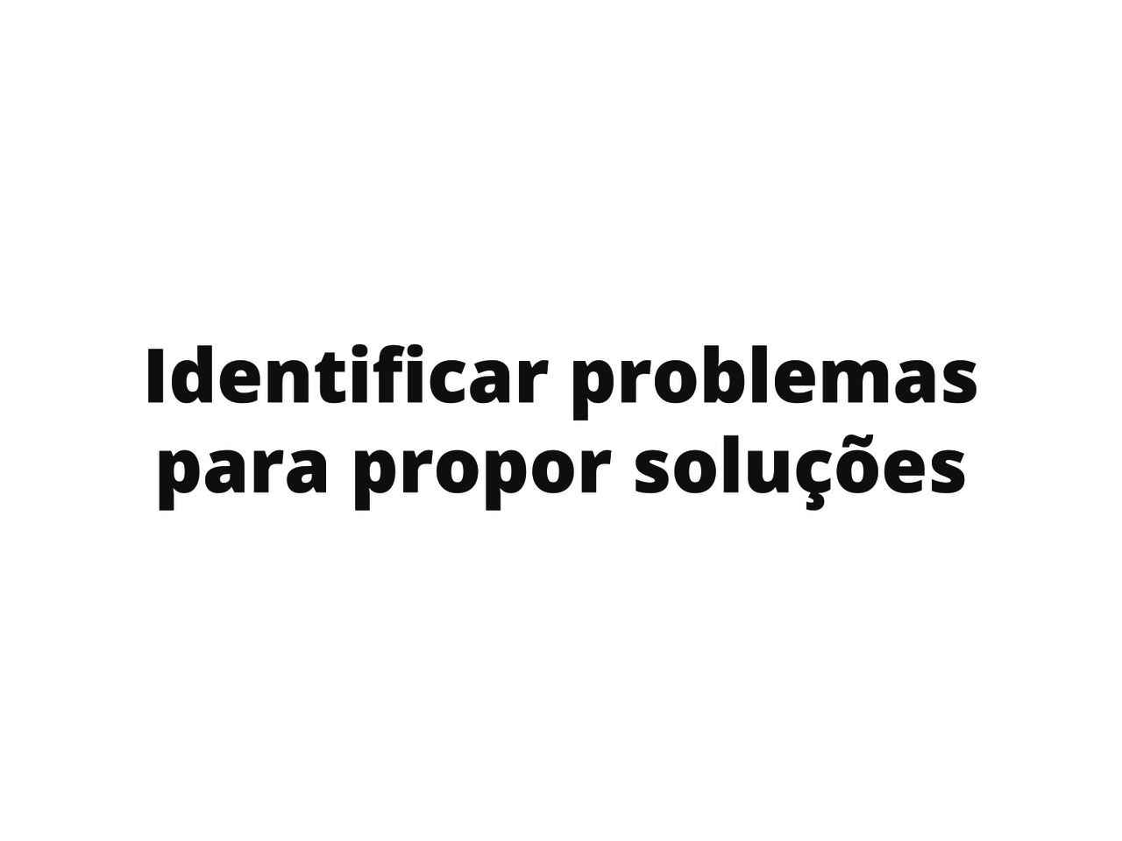 Identificando problemas e encontrando soluções