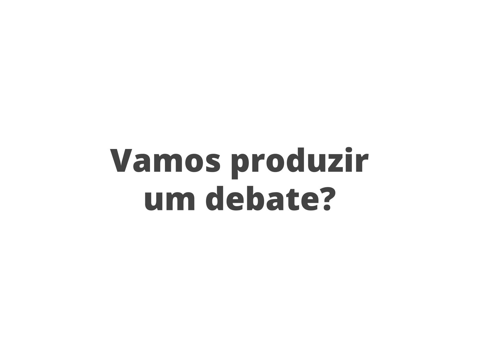 Debate regrado: a produção