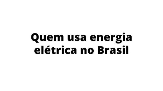 Consumidores de energia elétrica no Brasil