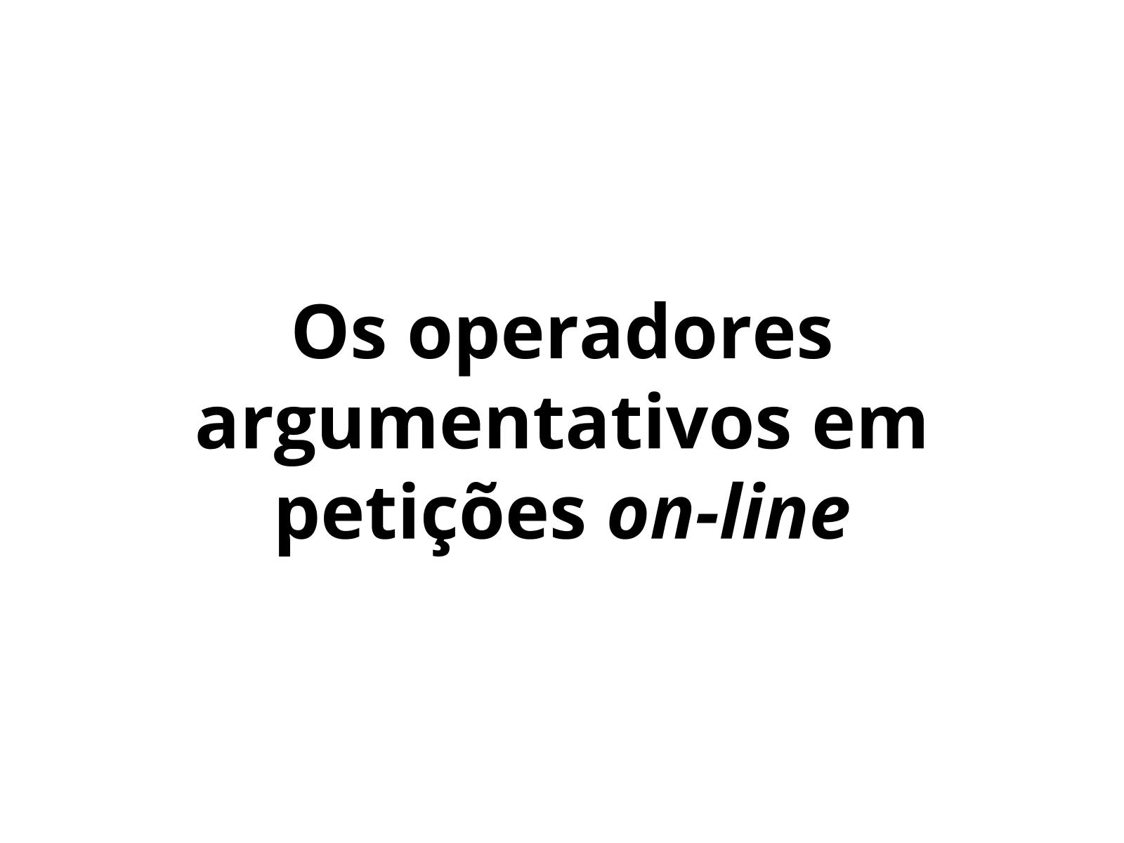 Os operadores argumentativos em petições on-line