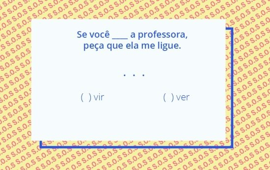 Card em fundo amarelo com uma questão de gramática dos verbos vir e ver