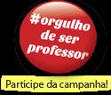 Orgulho de ser professor. Participe da campanha!