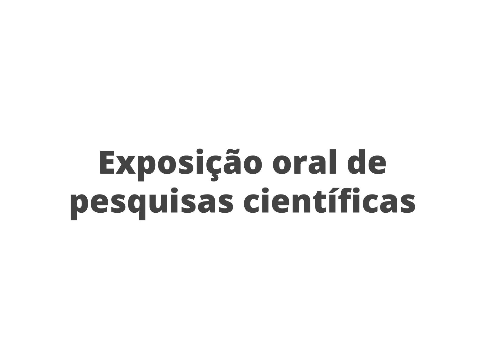 Realização e avaliação da exposição oral