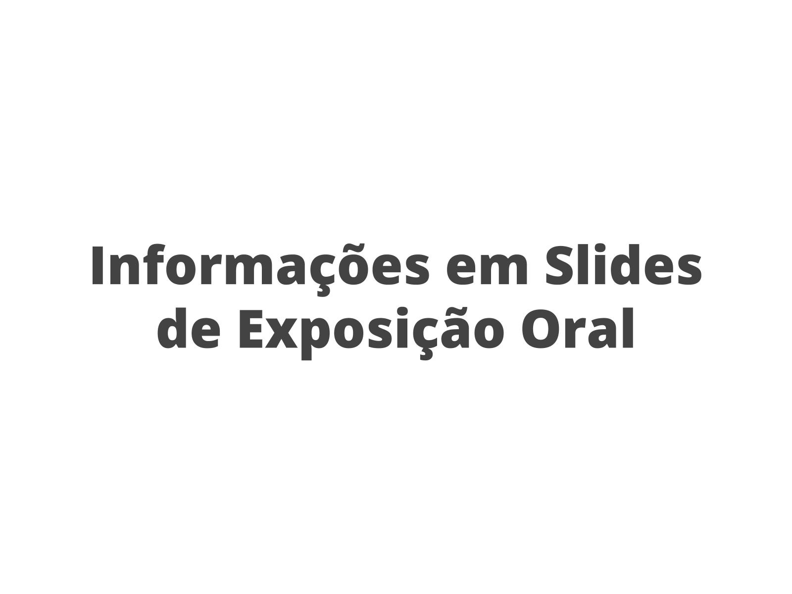 Síntese de informações em slides de Exposição Oral