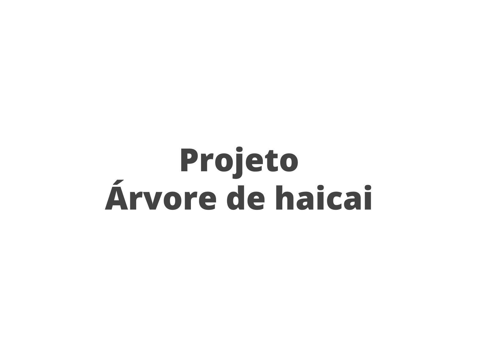 """Produzindo haicai - projeto """"Árvore de haicai"""""""
