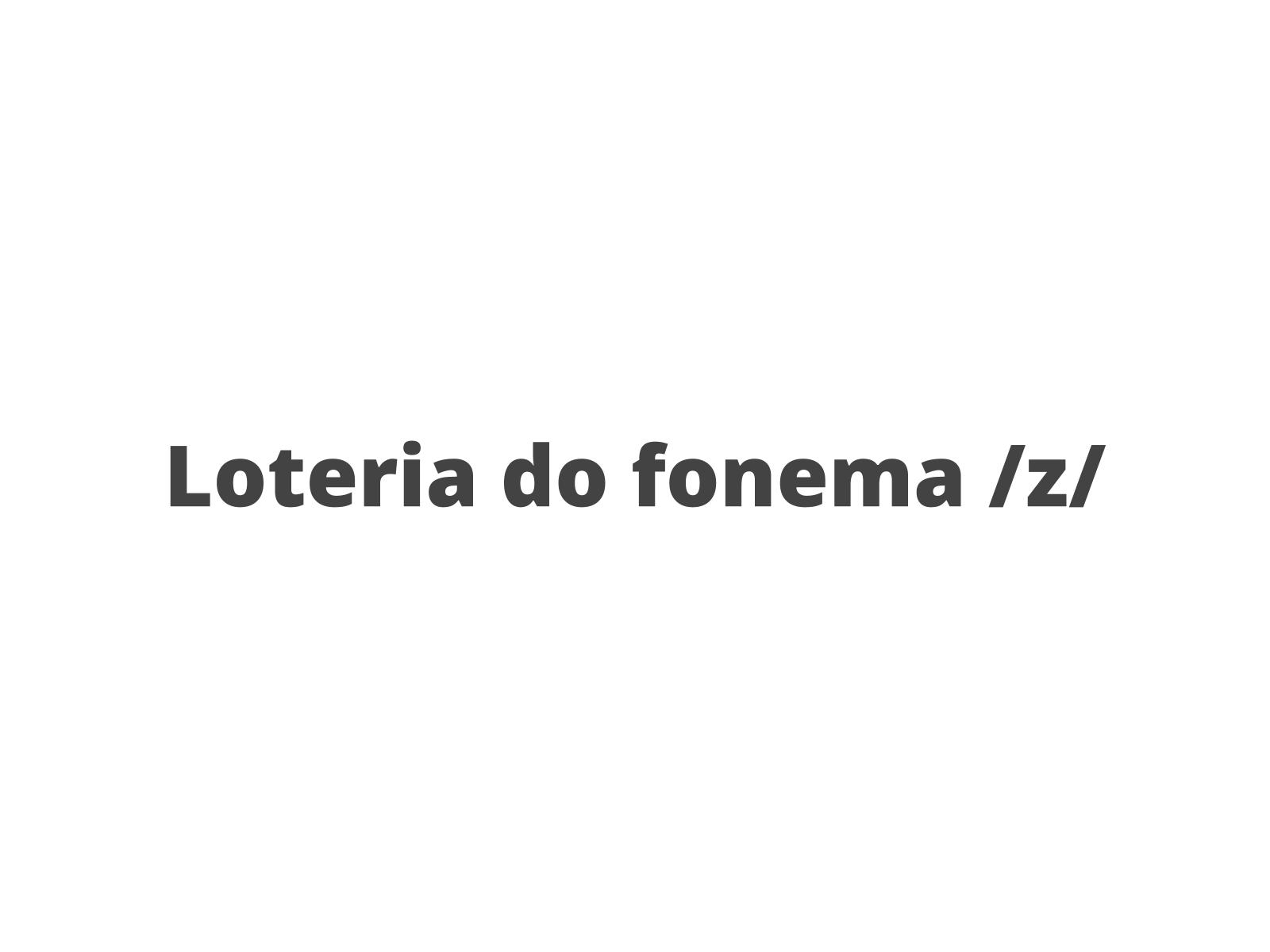 Loteria do fonema /z/