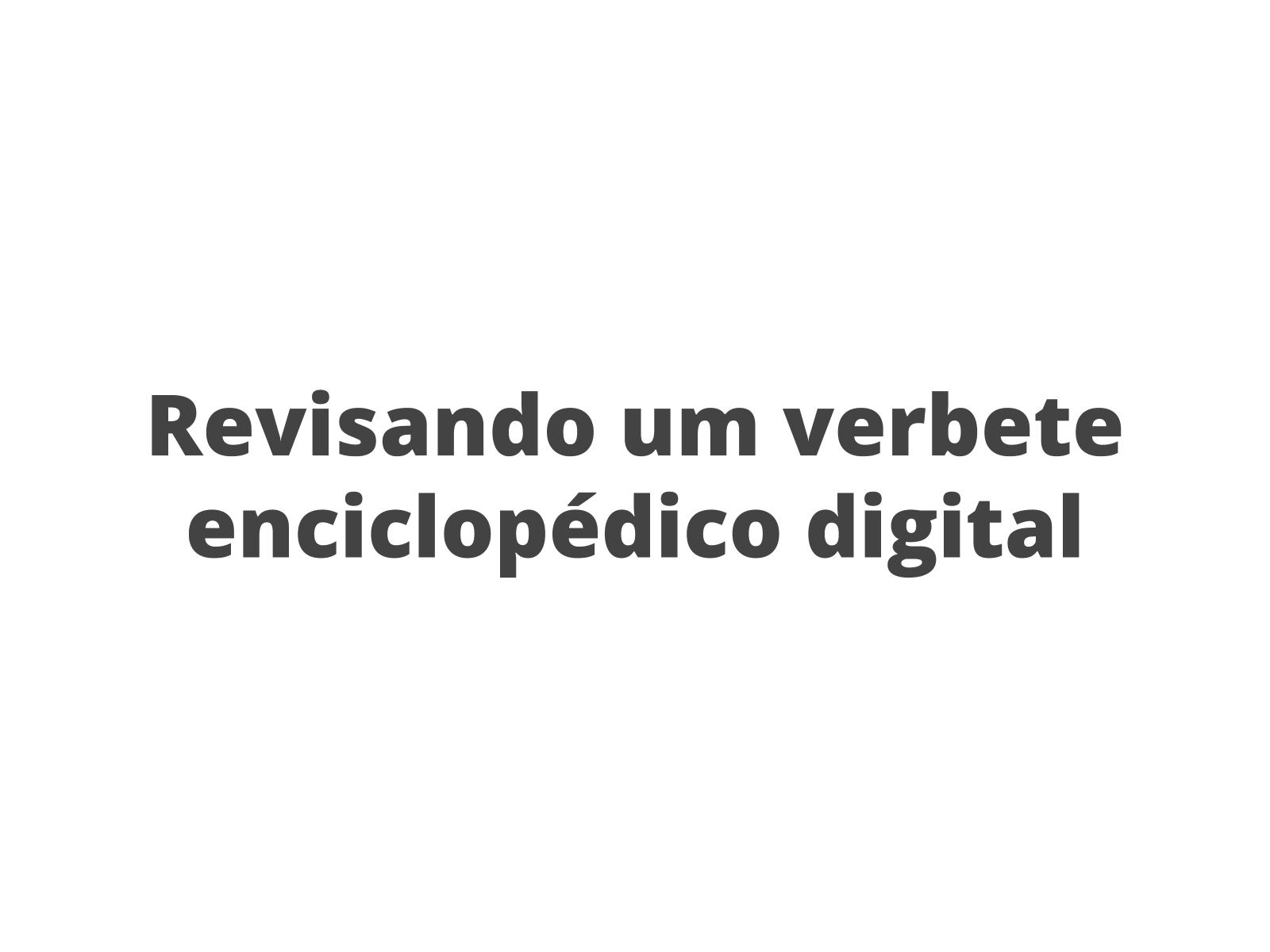Revisando e divulgando um verbete enciclopédico digital de maneira colaborativa