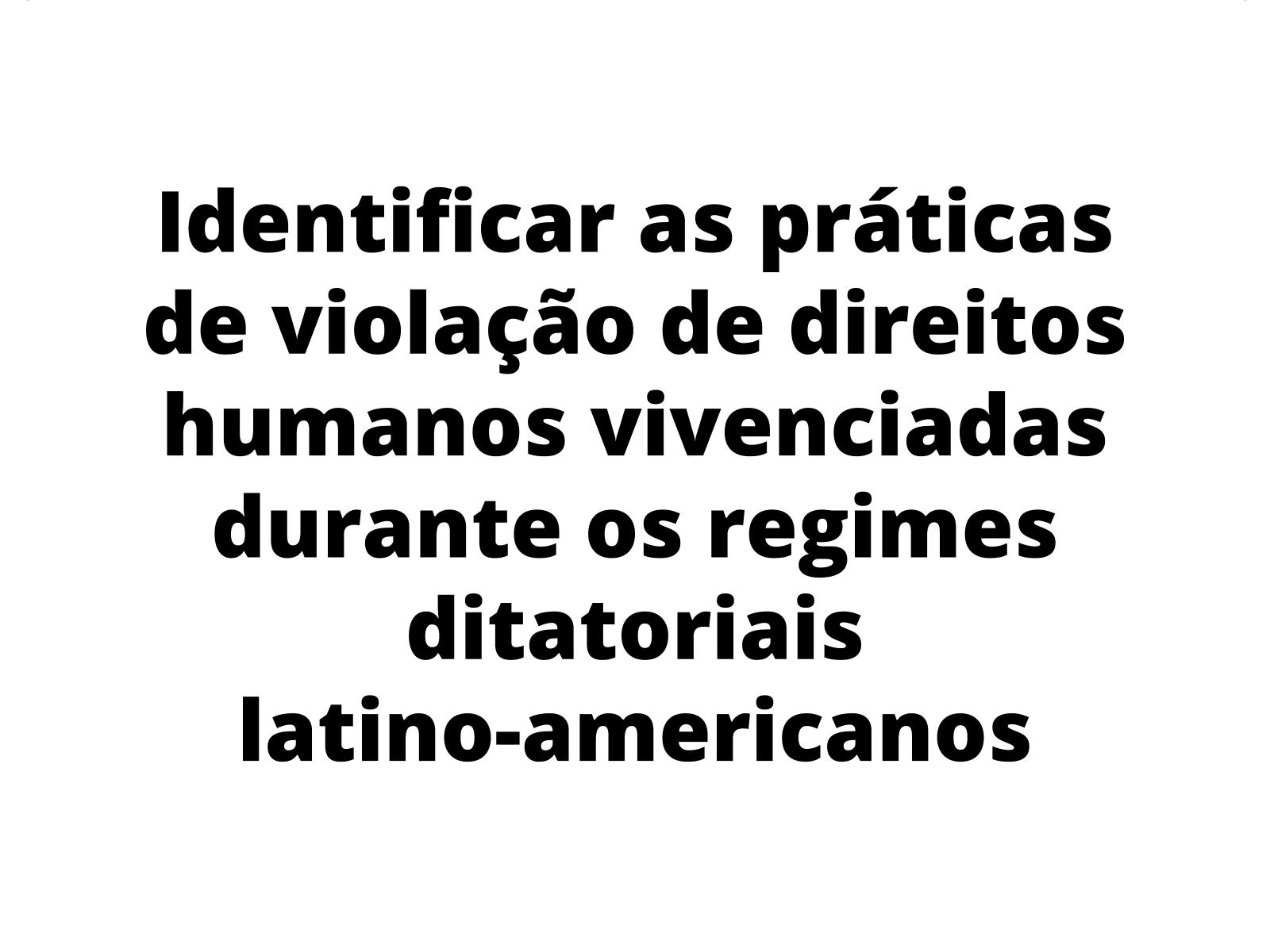 Os direitos humanos e os regimes ditatoriais latino-americanos