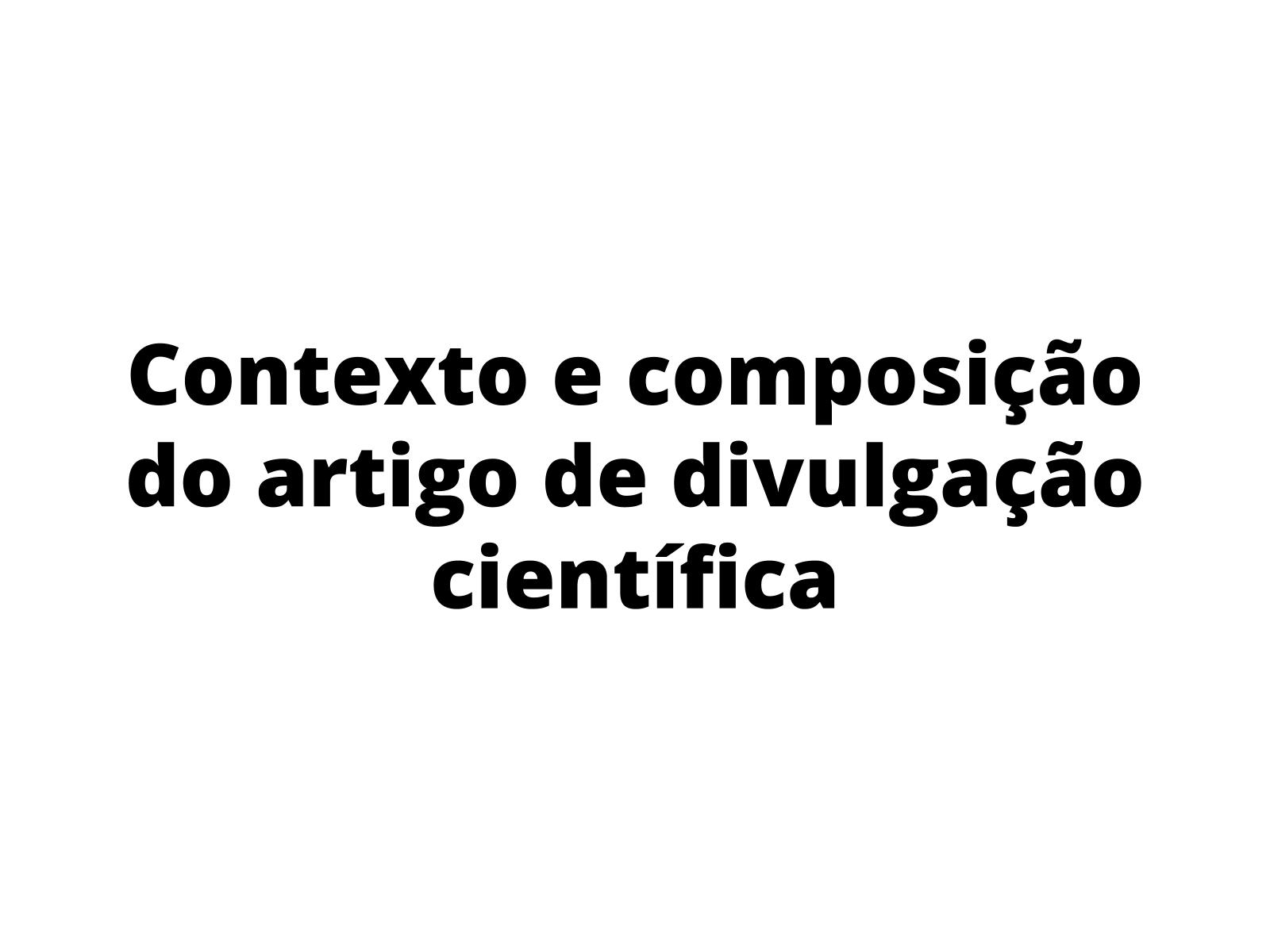 Contexto de produção e composição do artigo de divulgação científica