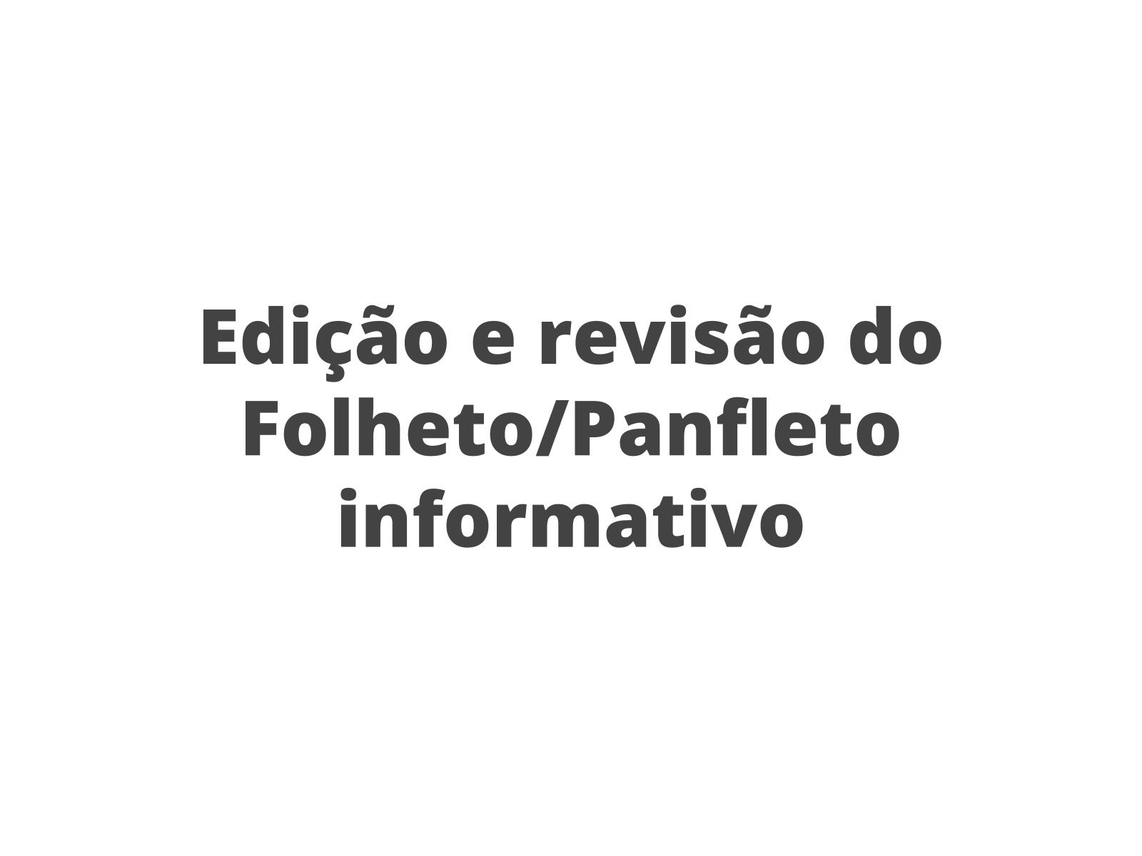 Produção do Folheto/Panfleto informativo: edição e revisão