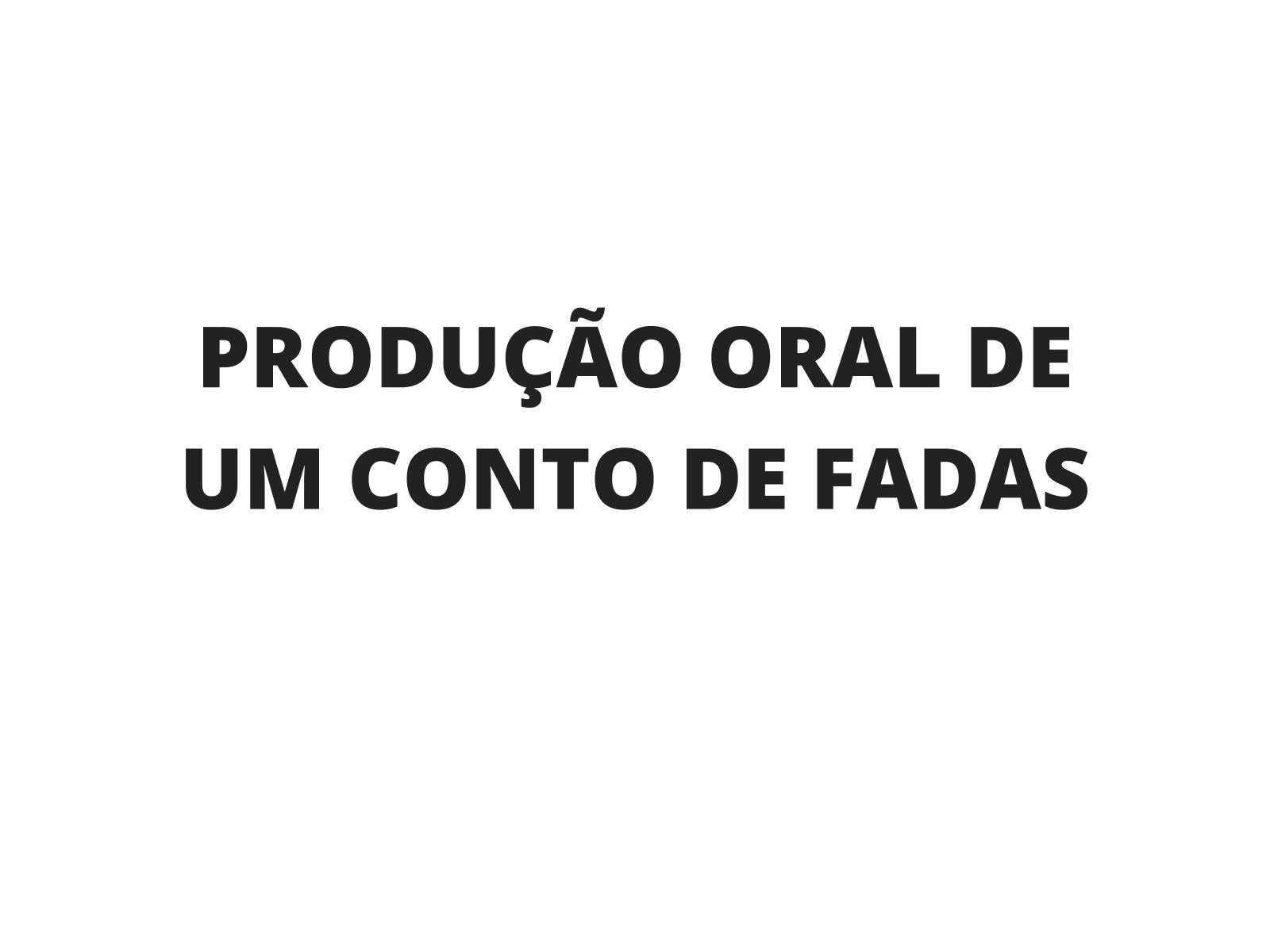 Produção oral de um Conto de Fadas