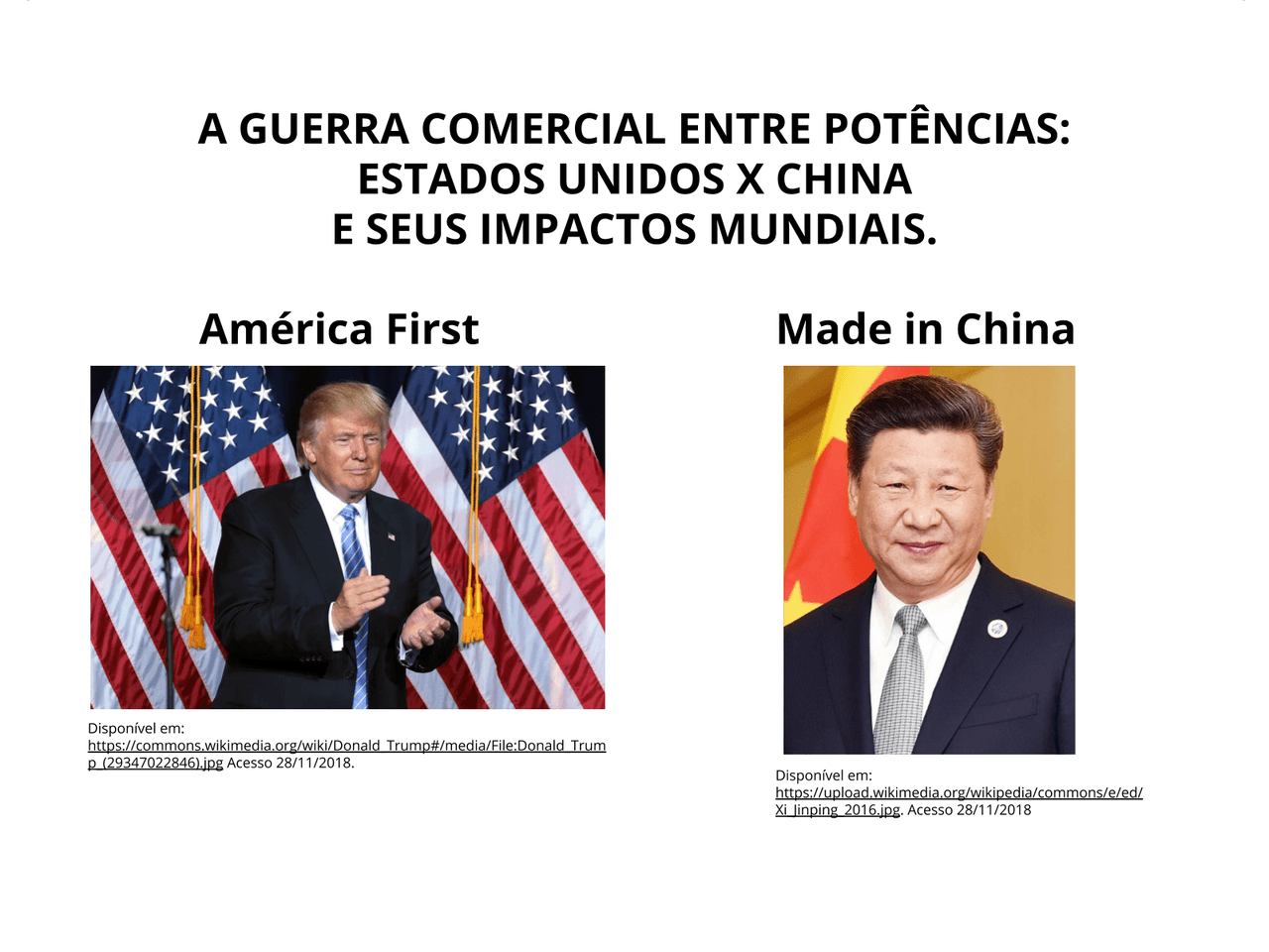 Guerra comercial entre potências:Made in China x América First""
