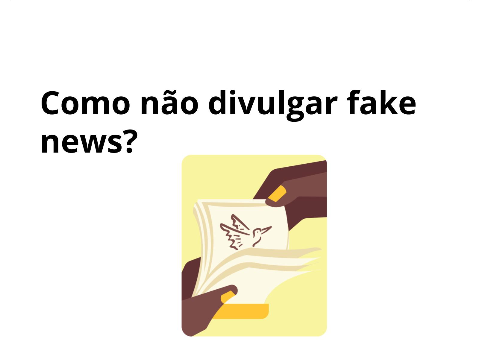 Fake news: notícias criadas e falseadas