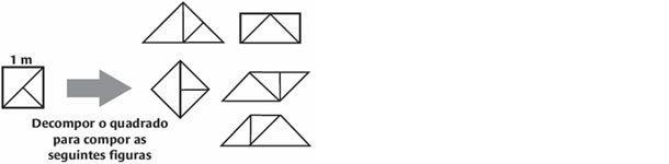 Decompor o quadrado para compor as seguintes figuras
