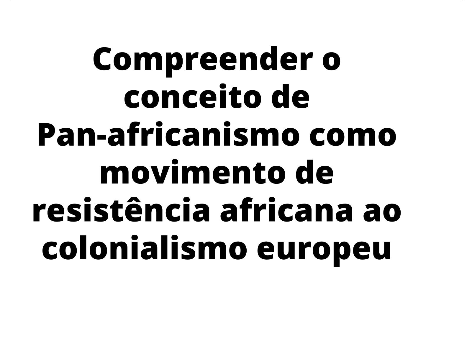 Movimentos de resistência ao colonialismo: o Pan-africanismo