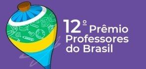 Prêmio Professores do Brasil está com inscrições abertas