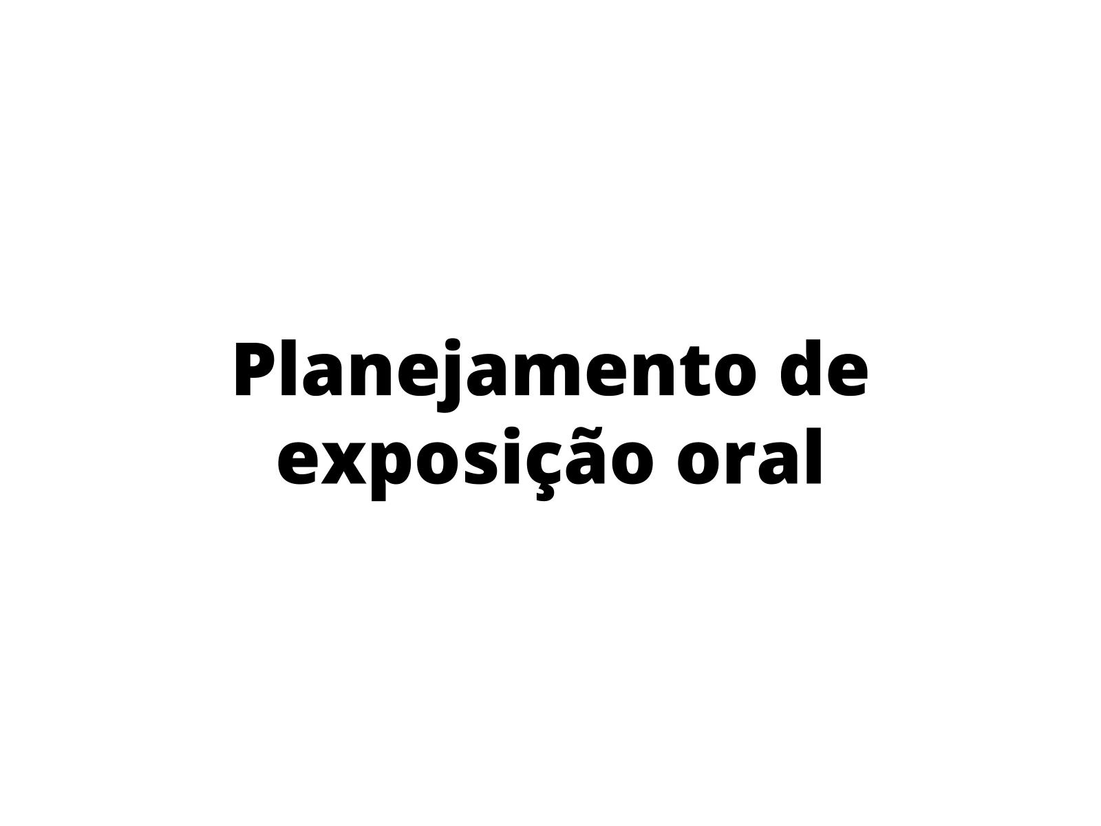 Planejamento de Exposição Oral