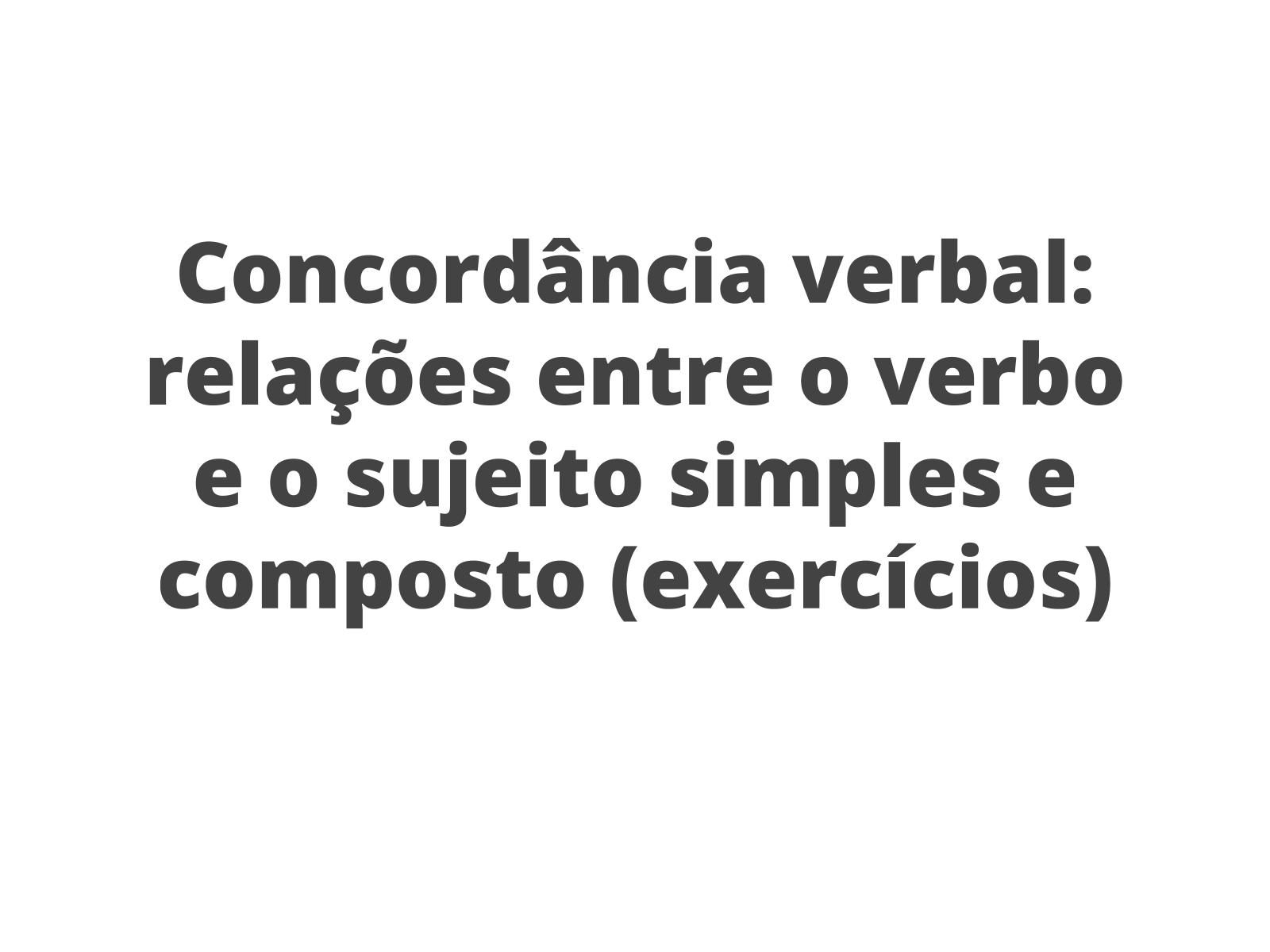 Concordância verbal: compreensão dos mecanismos com base em exercícios