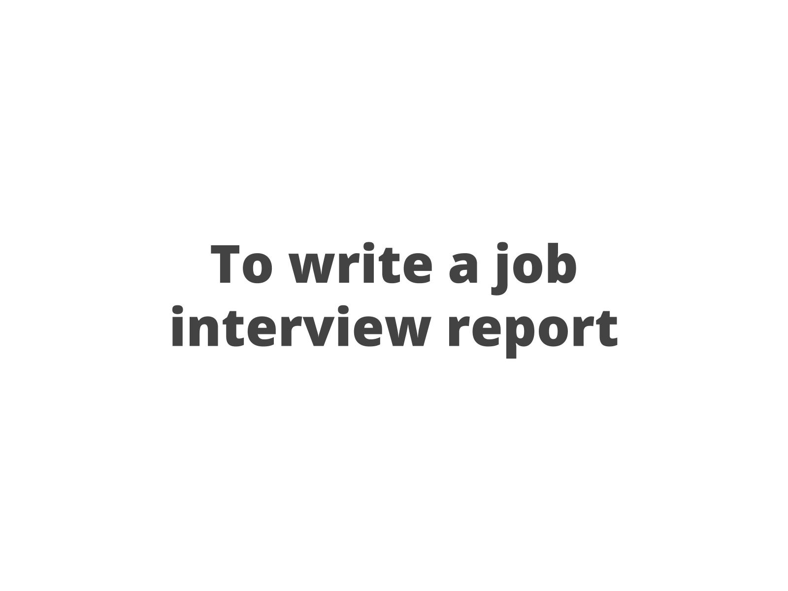 Job interview report