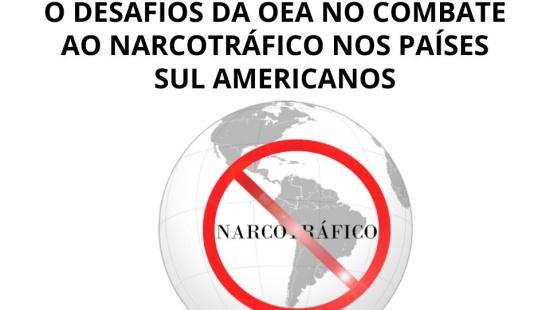 Os desafios da Organização dos Estados Americanos no combate ao narcotráfico
