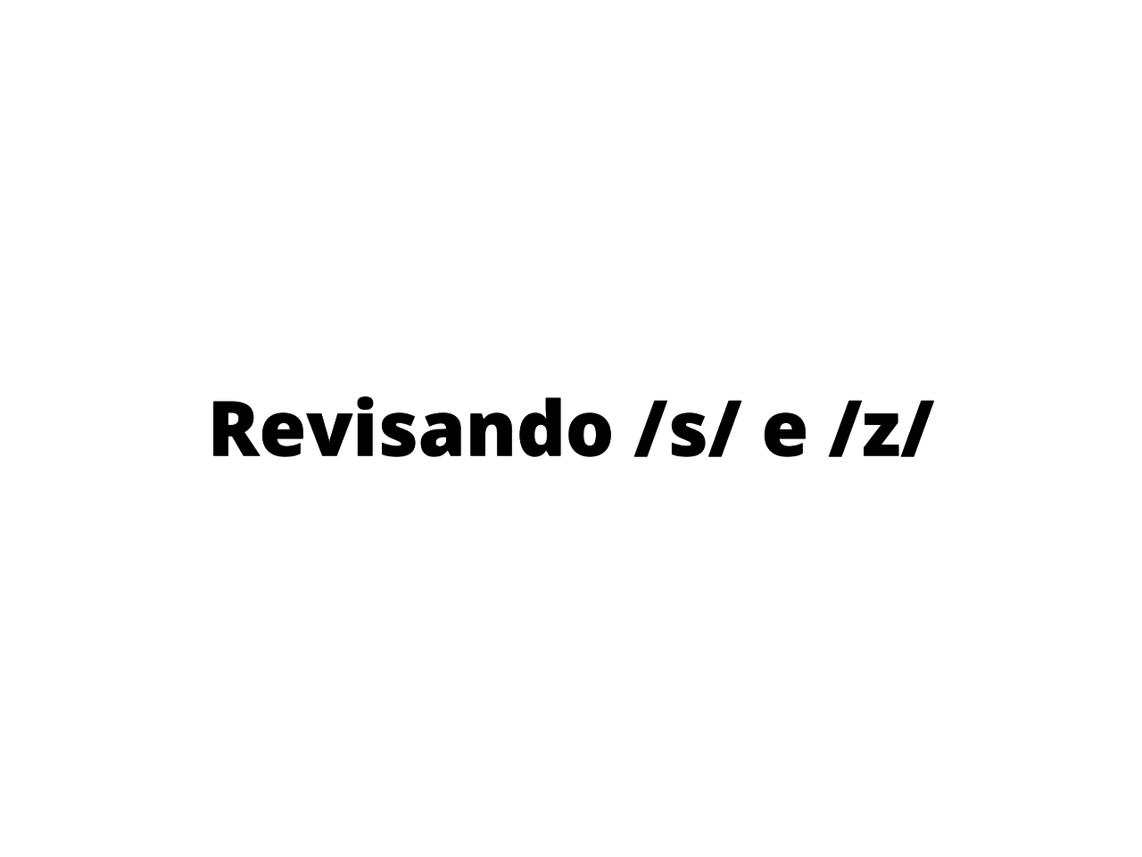 Utilização do /s/ ou /z/