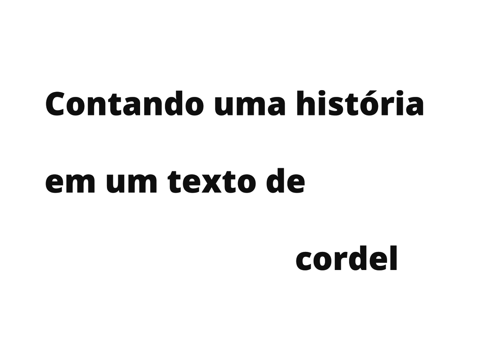 Cordel: a narrativa cantada