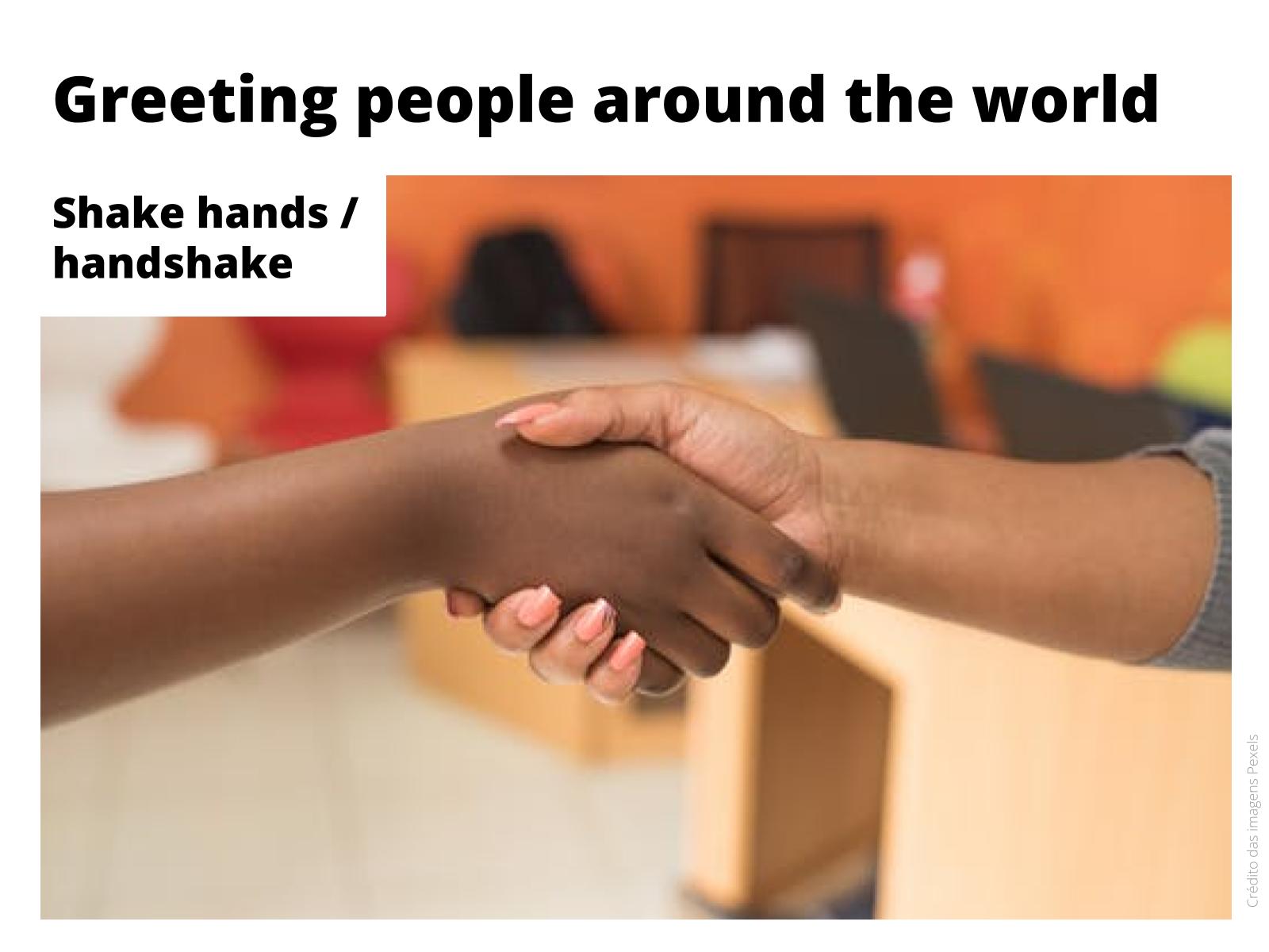 Reconhecer como pessoas de culturas diferentes se cumprimentam