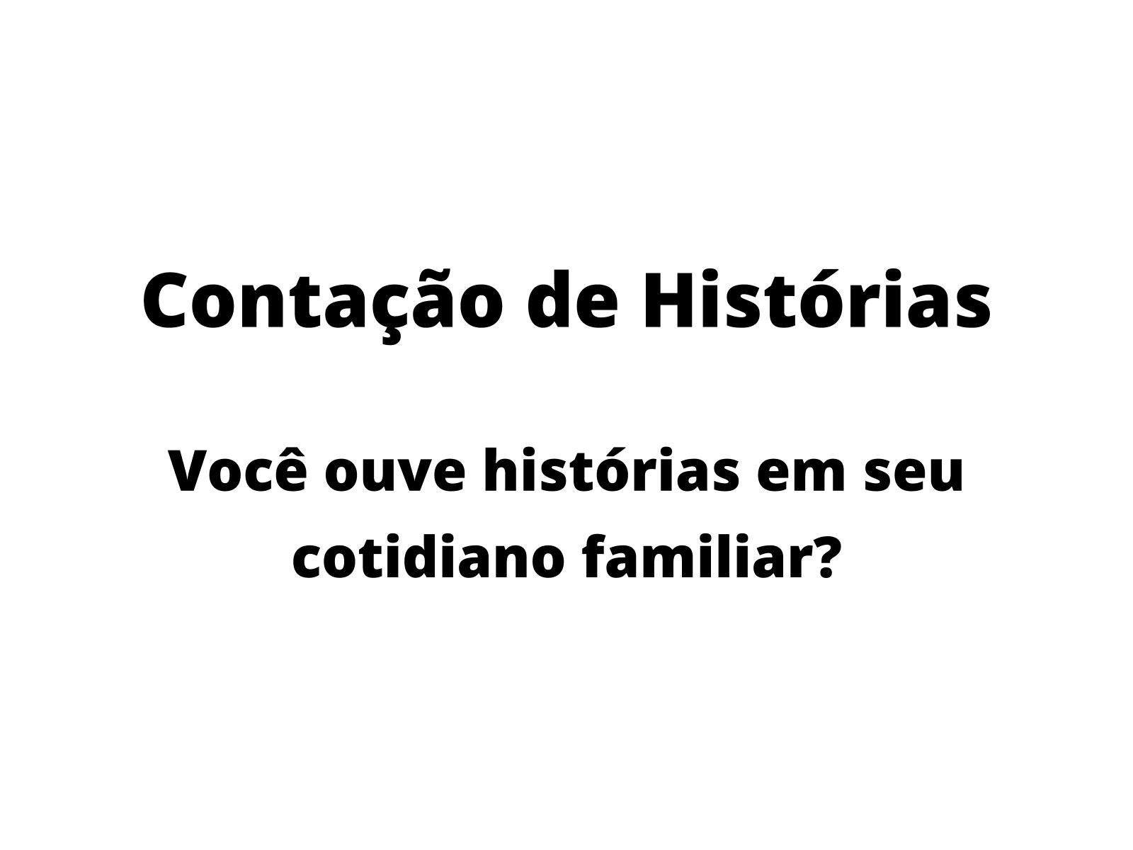 Contos Populares - Contação de histórias.