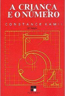 Capa do livro A Criança e o Número, de Constance Kamii, indicação da professora Jussara Schmitz, do projeto Costurando a Matemática