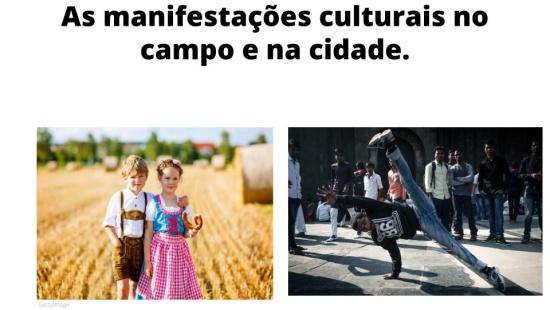 As manifestações culturais no campo e na cidade