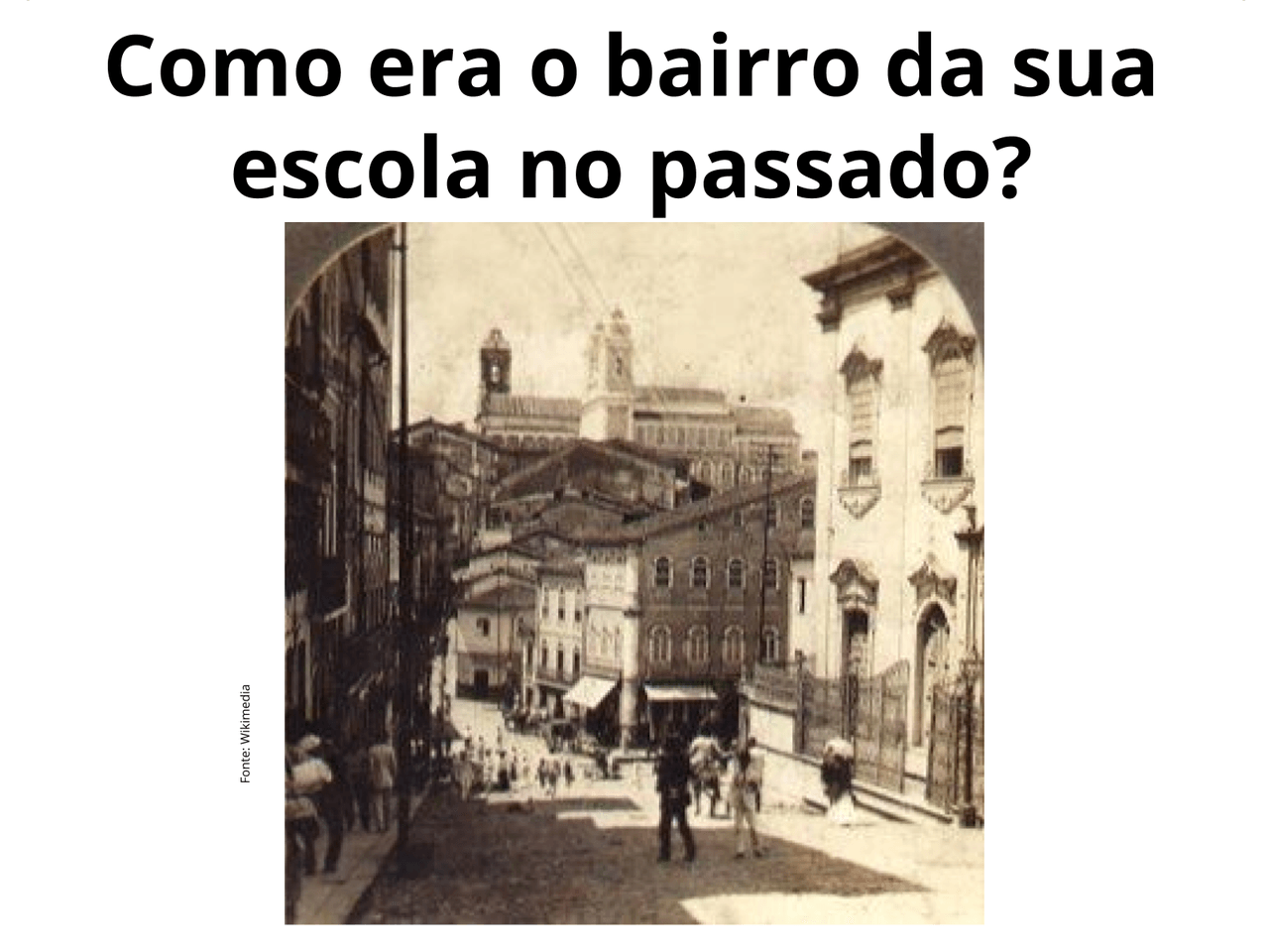 Marco histórico: O Bairro
