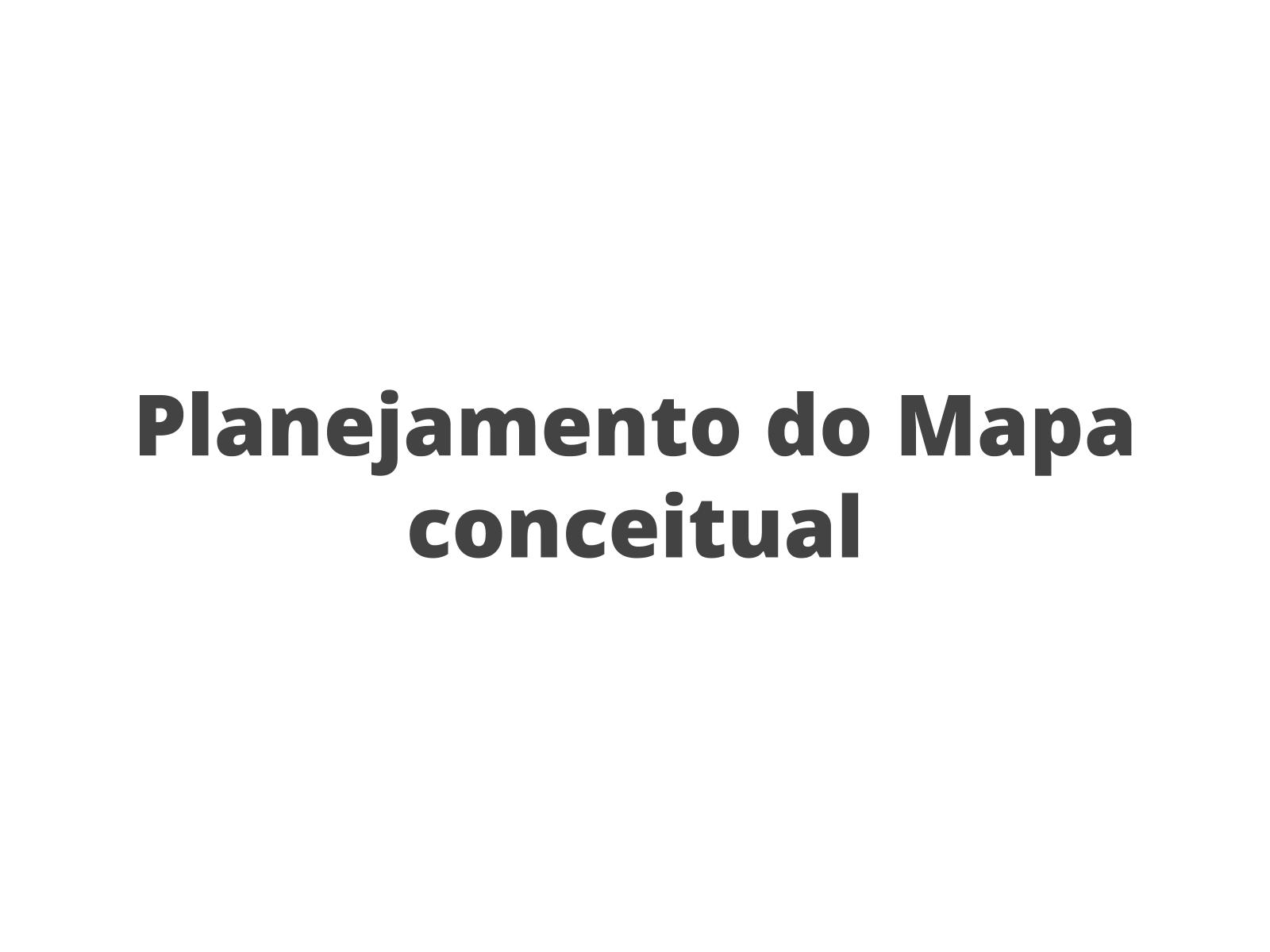 Planejamento de Mapa conceitual