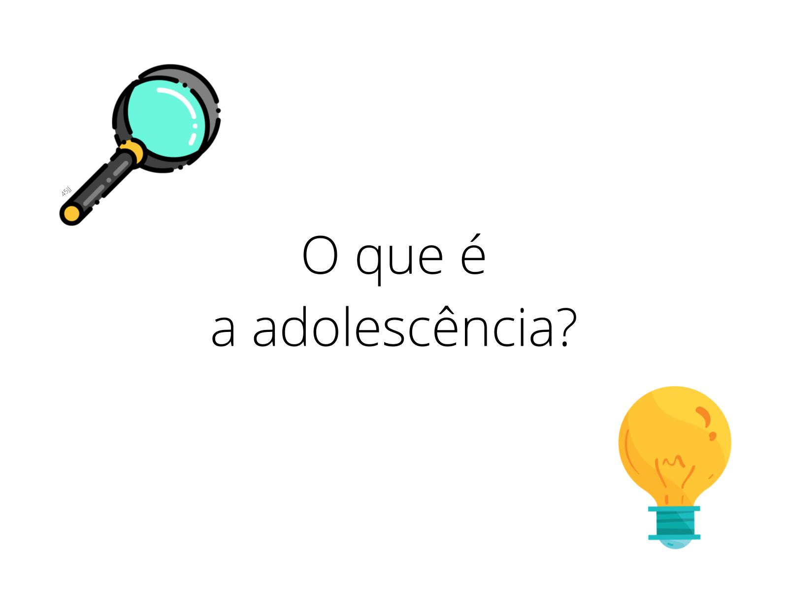 Adolescência: o que está acontecendo comigo?