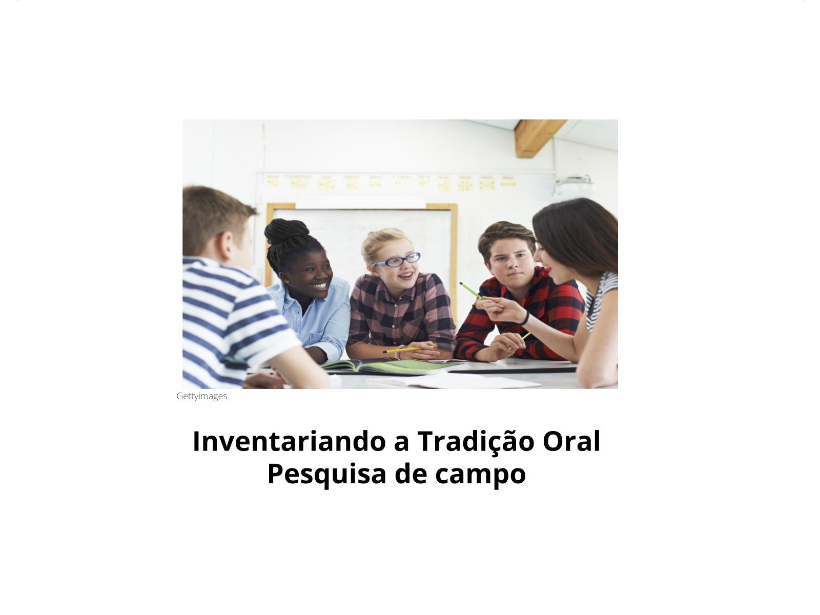Tradição Oral. Estudo de campo do patrimônio imaterial