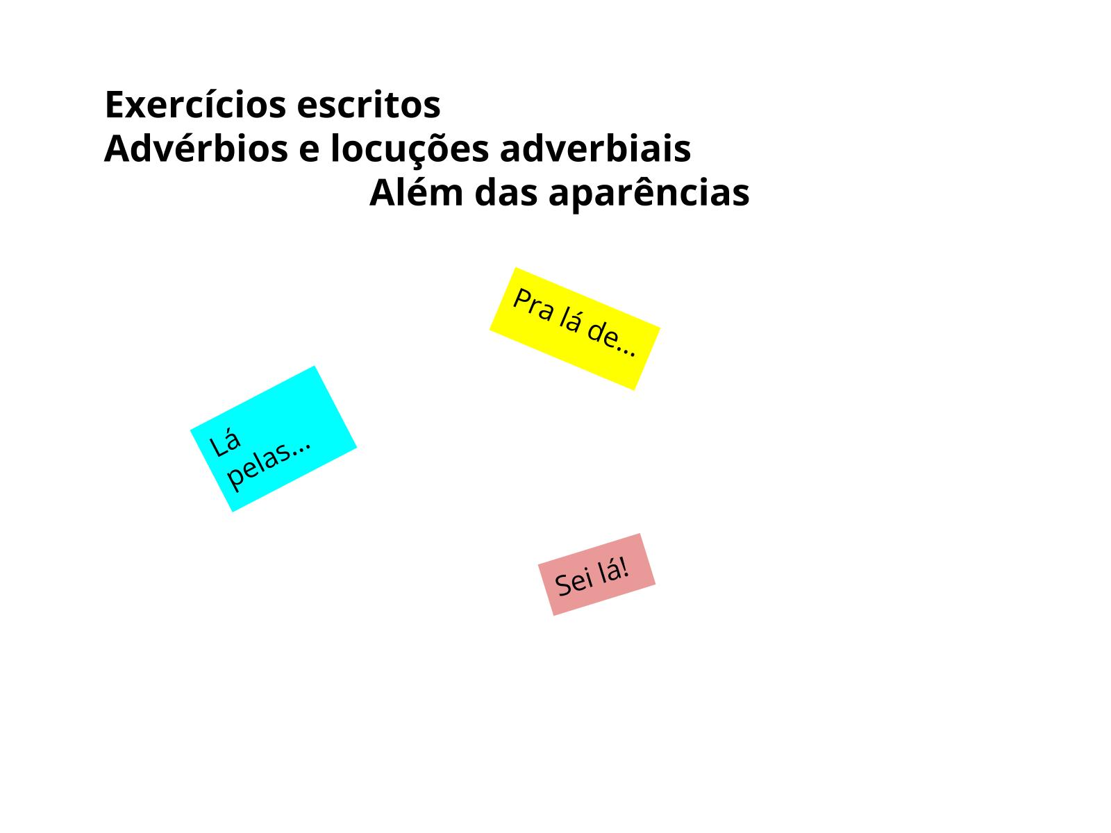 Análise do uso de advérbios e locuções adverbiais em situações diversas