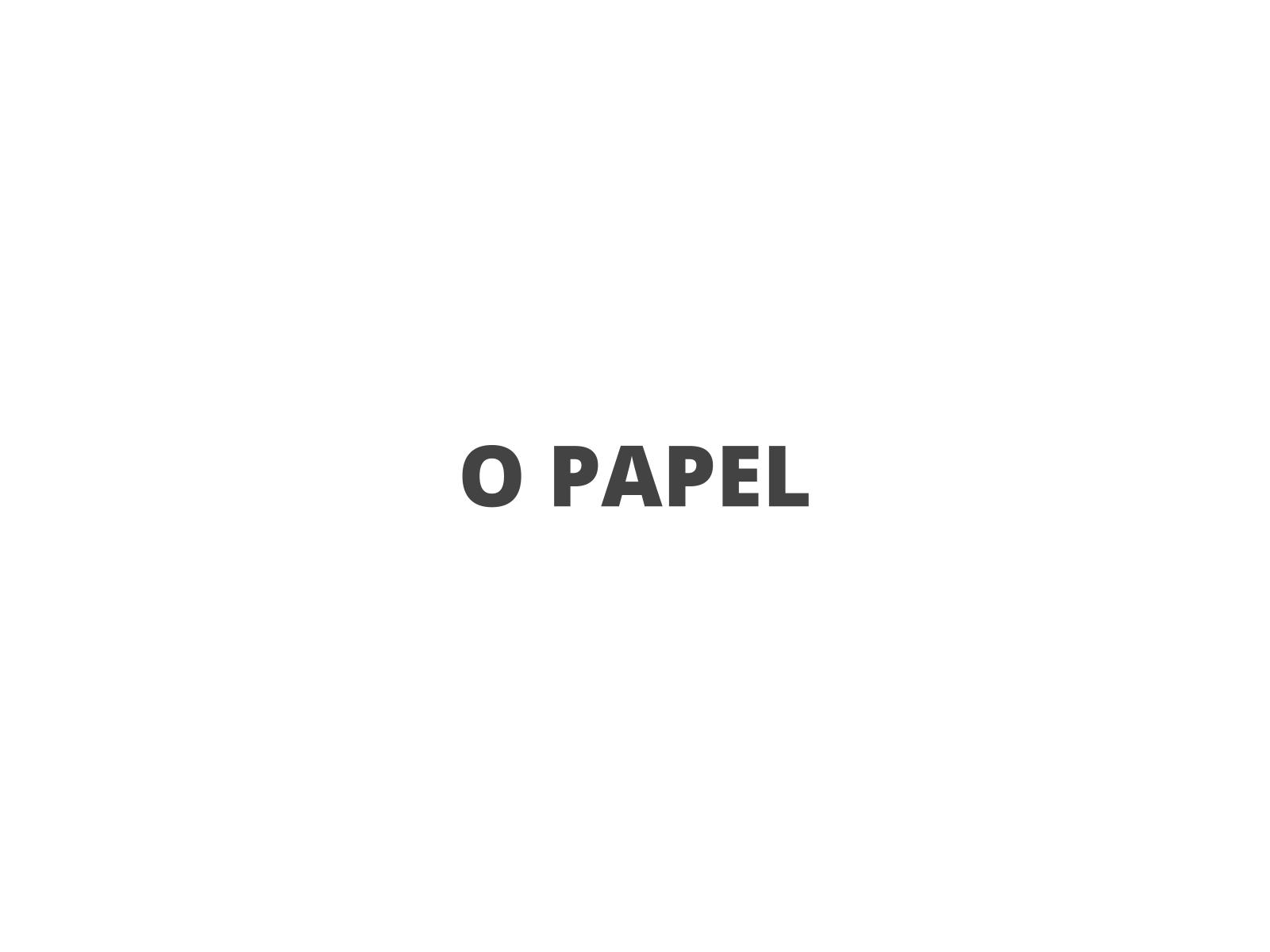 O papel