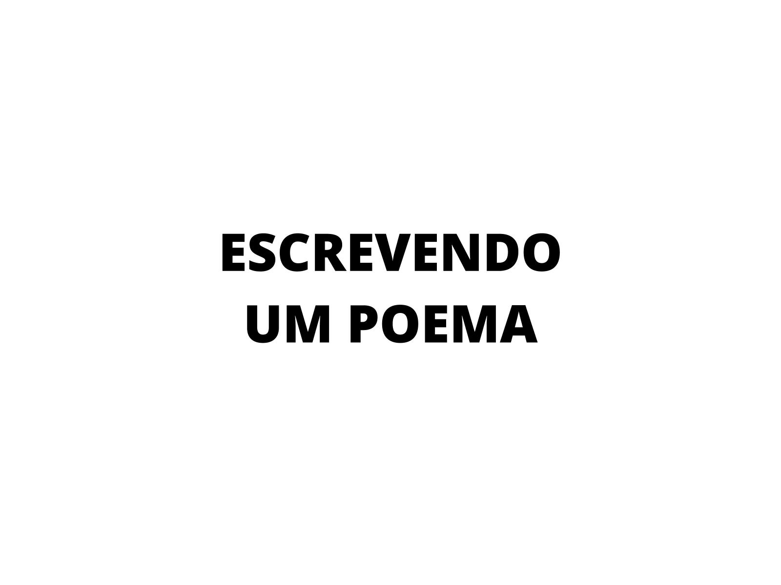 Escrevendo poemas