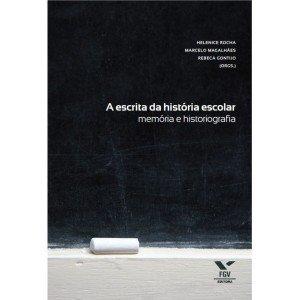 a-escrita-da-historia-escolar-memoria-e-historiografia