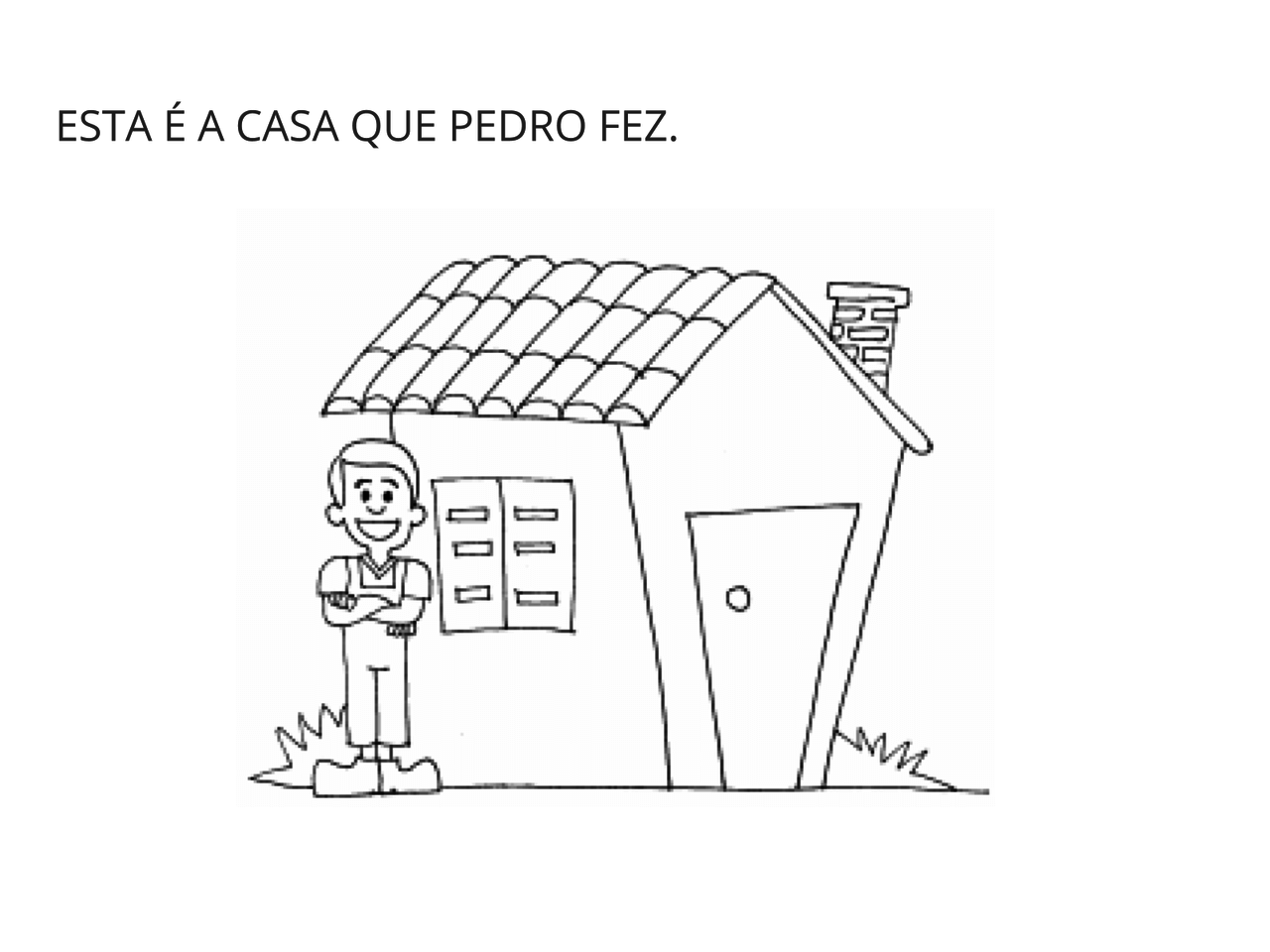 Palavras do conto acumulativo: A casa que Pedro fez