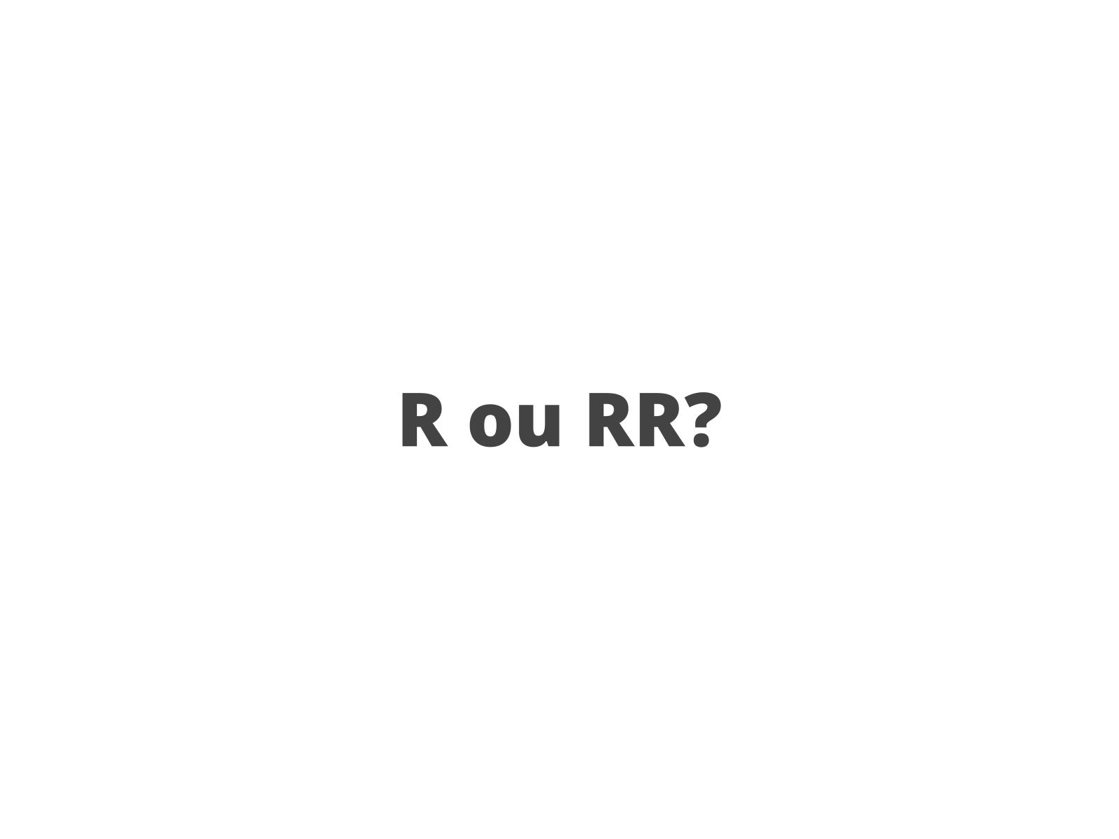 R ou RR?