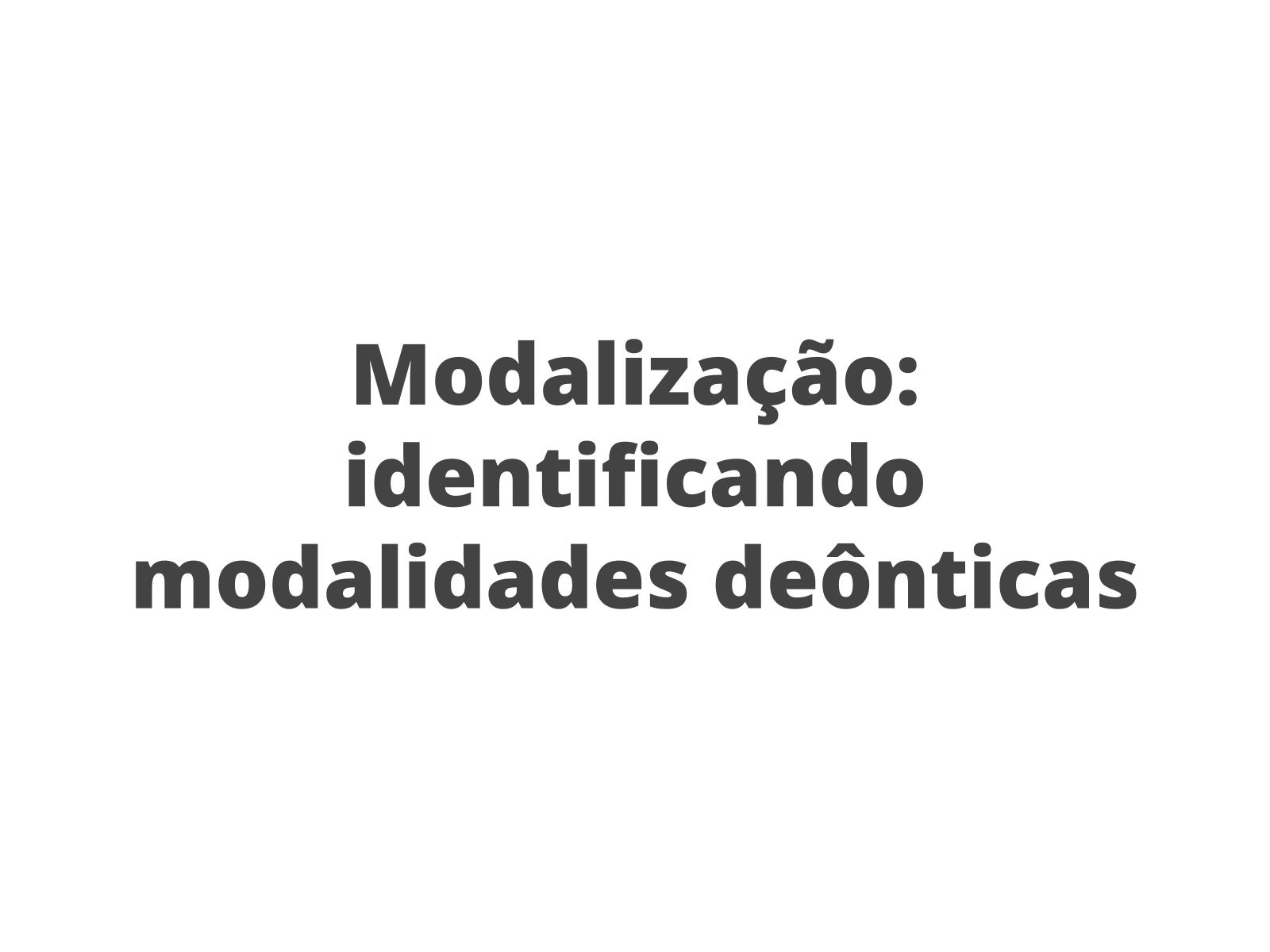 Modalização: identificando modalidades deônticas