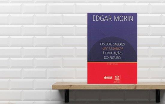 Clássico de Edgar Morin lança olhar para a Educação de amanhã