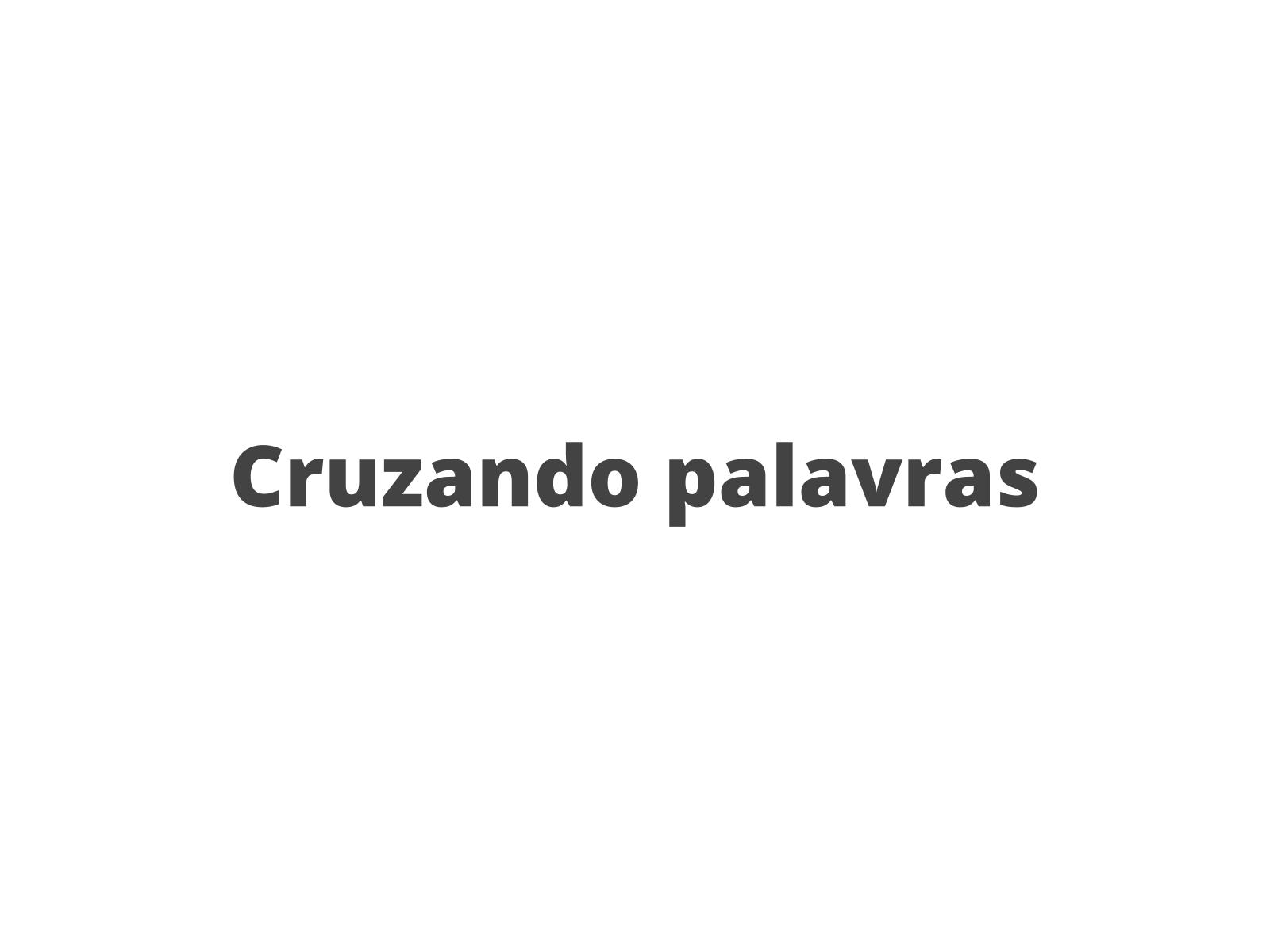 Cruzando palavras com fonema /z/