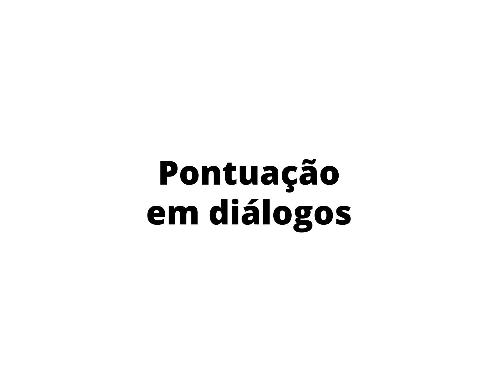 Pontuação em diálogos